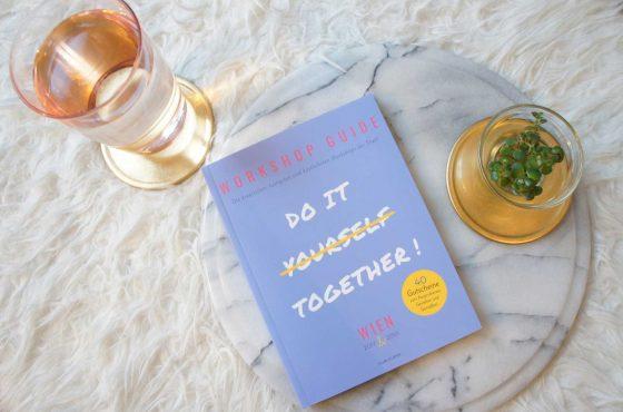 Do it Together: Der erste Workshop Guide für Wien mit Gewinnspiel!